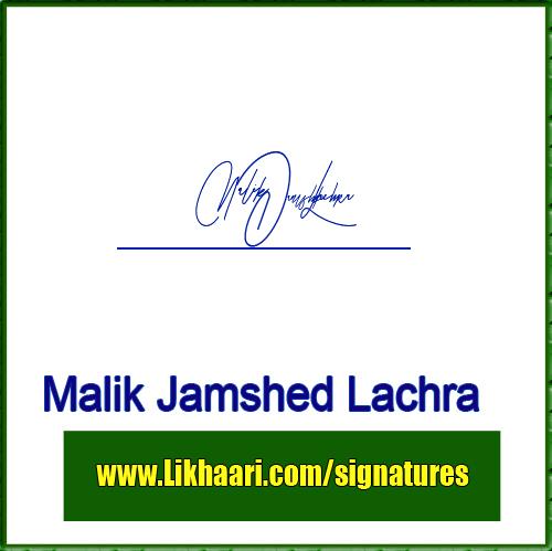 Malik Jamshed Lachra handwritten signature